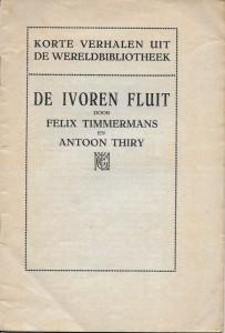 Thiry antoon 12a De ivoren fluit & Felix Timmermans